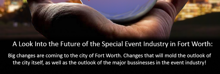 The Future of the Event industry in Fort Worth